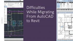 Difficulties While Migrating From AutoCAD to Revit
